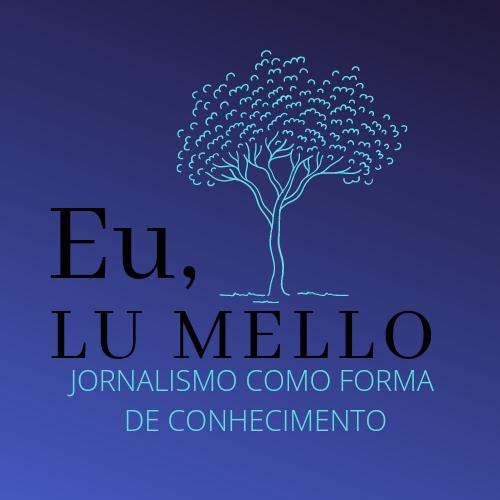 Eu, Lu Mello